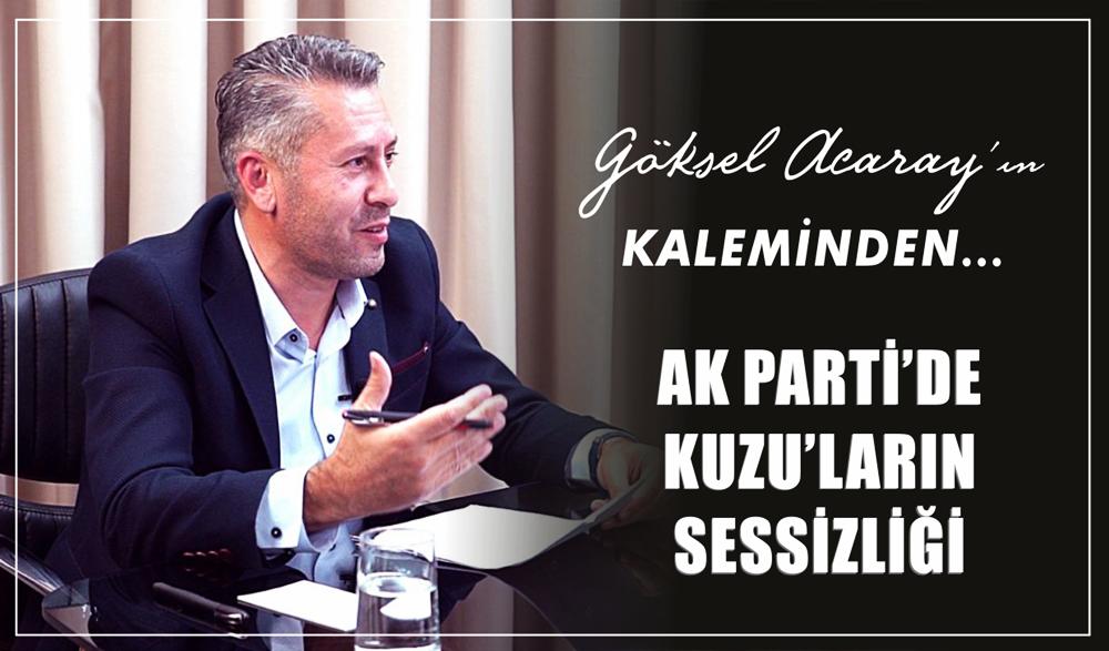 AK PARTİ'DE KUZU'LARIN SESSİZLİĞİ