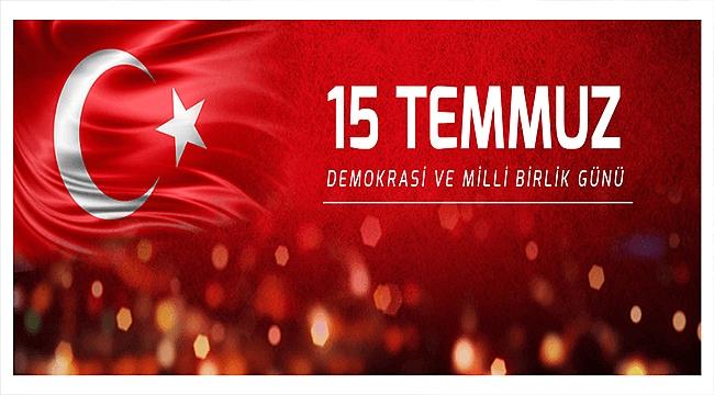 Başkan Gökhan'ın 15 Temmuz Demokrasi ve Milli Birlik Günü Mesajı