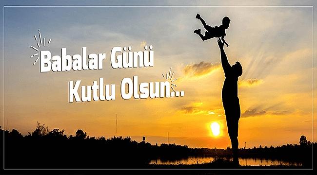 Başkan Gökhan'ın Babalar Günü Mesajı