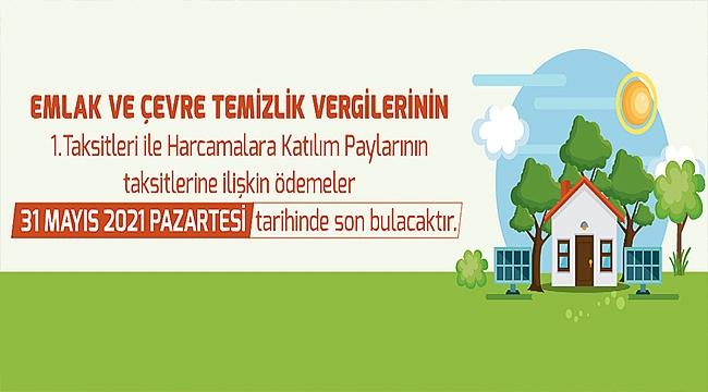 Emlak ve Çevre Temizlik Vergilerinde 31 Mayıs Son Tarih