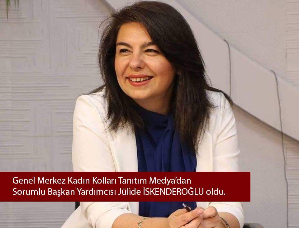 Genel Merkez Kadın Kolları Tanıtım Medya'dan sorumlu Başkan Yardımcısı Jülide İSKENDEROĞLU