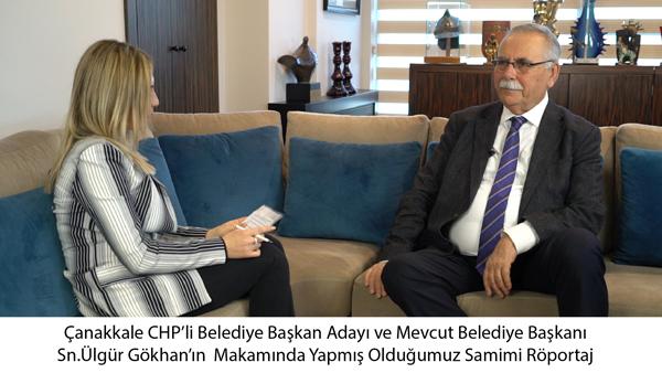 Çanakkale Belediye Başkanı Sn. Ülgür Gökhan Röportaj