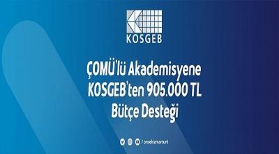 ÇOMÜ'lü Akademisyene KOSGEB'ten 905.000 TL Bütçe Desteği