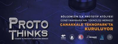 """Güney Marmara'nın İlk Tasarım ve Prototip Geliştirme Merkezi """"PROTOTHINKS"""" Çanakkale Teknopark'ta Kuruluyor"""