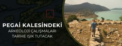 Pegai Kalesindeki Arkeoloji Çalışmaları Tarihe Işık Tutacak